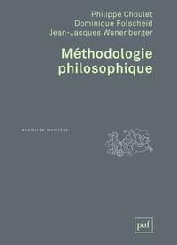 Philippe Choulet et Dominique Folscheid - Méthodologie philosophique.