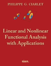Philippe Ciarlet - Linear and Nonlinear Functional Analysis with Applications.