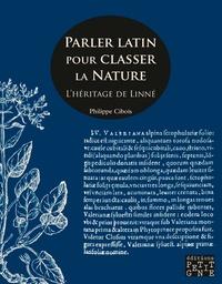Philippe Cibois - Parler latin pour classer la nature - L'héritage de Linné.