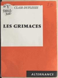 Philippe Clair-Duplessis - Les grimaces.