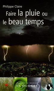 Faire la pluie ou le beau temps - Philippe Claire | Showmesound.org