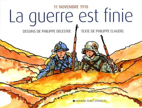 Philippe Claudel - 11 novembre 1918 - La guerre est finie.