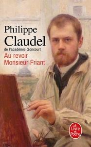 Philippe Claudel - Au revoir Monsieur Friant.
