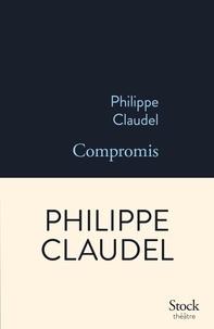 Philippe Claudel - Compromis.