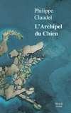 Philippe Claudel - L'archipel du chien.