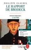 Philippe Claudel - Le rapport de Brodeck - Dossier thématique : l'autre.