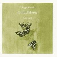 Philippe Claudel - Ombellifères.