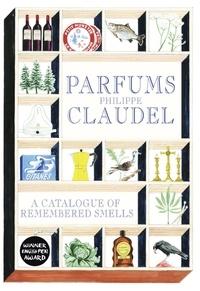 Philippe Claudel - Parfums.