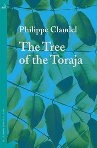 Philippe Claudel et Euan Cameron - The Tree of the Toraja.