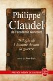 Philippe Claudel - Trilogie de l'homme devant la guerre : Les Ames grises ; La Petite Fille de Monsieur Linh ; Le Rapport de Brodeck - Suivi de Jean-Bark.