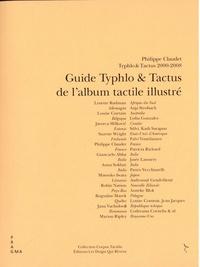 Philippe Claudet - Guide Typhlo & Tactus de l'album tactile illustré.