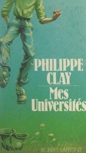 Philippe Clay - Mes universités.