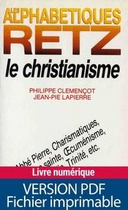 Philippe Clémençot et Jean-Pie Lapierre - Le Christianisme - Abbé Pierre, charismatiques, écriture sainte, ocuménisme, philocalie, trinité, etc..