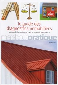 Philippe Cléon - Le Guide des diagnostics immobiliers - Les conseils du notaire pour contracter dans la transparence.
