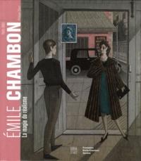 Philippe Clerc - Emile Chambon (1905-1993) - La magie du réalisme.