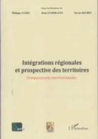 Philippe Clerc et Driss Guerraoui - Intégrations régionales et prospective des territoires - Comparaisons internationales.