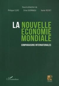 Philippe Clerc et Driss Guerraoui - La nouvelle économie mondiale - Comparaisons internationales.