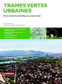 Philippe Clergeau et Nathalie Blanc - Trames vertes urbaines - De la recherche scientifique au projet urbain.