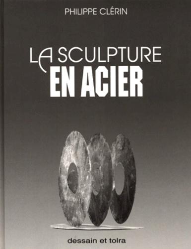 Philippe Clérin - La sculpture en acier.