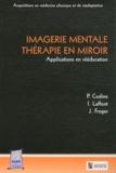 Philippe Codine et Isabelle Laffont - Imagerie mentale - Thérapie en miroir - Applications en rééducation.