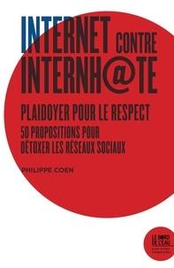 Philippe Coen - INTERNET CONTRE INTERNHATE - 50 Propositions pour détoxer les réseaux sociaux.