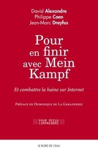 Philippe Coen et Jean-Marc Dreyfus - Pour en finir avec Mein Kampf - Et combattre la haine sur Internet.