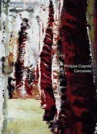 Philippe Cognée - Carcasses.