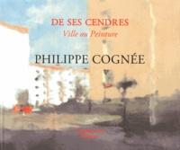 Philippe Cognée - De ses cendres - Ville ou Peinture.