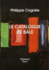 Philippe Cognée - LE CATALOGUE DE BALE - Philippe Cognée.
