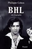 Philippe Cohen - BHL - Une biographie.