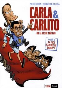 Philippe Cohen et Richard Malka - Carla et Carlito - Ou la vie de château.