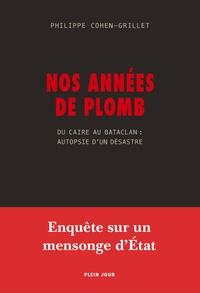 Nos années de plomb - Du Caire au Bataclan : autopsie dun désastre.pdf