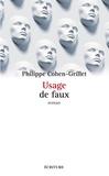 Philippe Cohen-Grillet et Philippe Cohen-Grillet - Usage de faux.