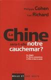 Philippe Cohen et Luc Richard - La Chine sera-t-elle notre cauchemar ? - Les dégâts du libéral-communisme en Chine et dans le monde.
