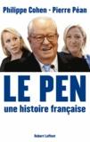 Philippe Cohen et Pierre Péan - Le Pen - Une histoire française.