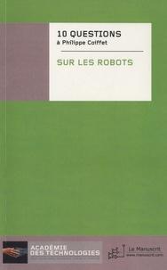 Philippe Coiffet - Dix questions posées à Philippe Coiffet sur les robots.