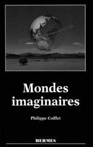 Philippe Coiffet - Mondes imaginaires - Les arcanes de la réalité virtuelle.