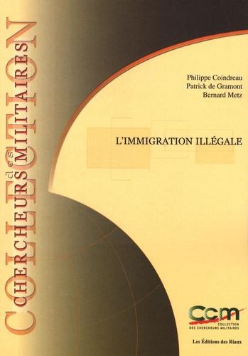 Philippe Coindreau et Patrick de Gramont - L'immigration illégale - Enjeux de sécurité intérieure et extérieure pour l'Europe, édition bilingue français-anglais.