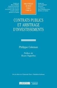 Philippe Coleman - Contrats publics et arbitrage d'investissements.