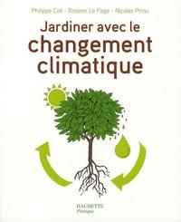 Philippe Coll et Rosenn Le Page - Jardiner avec le changement climatique.