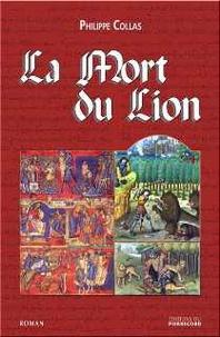 Philippe Collas - La mort du lion.
