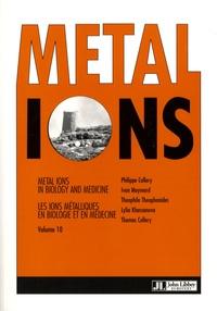 Metal Ions in Biologie and Medecine, Les ions métalliques en biologie et en médecine - Tome 10, édition en langue anglaise.pdf