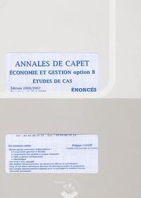 Philippe Collet - Annales de CAPET Economie et Gestion option B Etudes de cas - Enoncés.