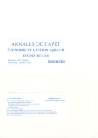 Philippe Collet - Annales de CAPET Economie et Gestion option B - Etudes de cas énoncés.