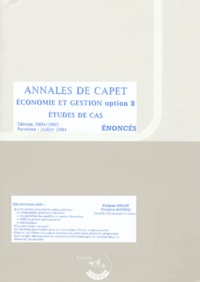 Philippe Collet et Christine Moysan - Enoncés Annales de CAPET Economie et Gestion option B - Etudes de Cas.