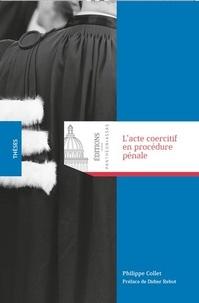 Lacte coercitif en procédure pénale.pdf