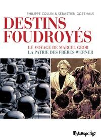 Philippe Collin et Sébastien Goethals - Destins foudroyés - Coffret en 2 volumes : Le voyage de Marcel Grob ; La patrie des frères Werner.