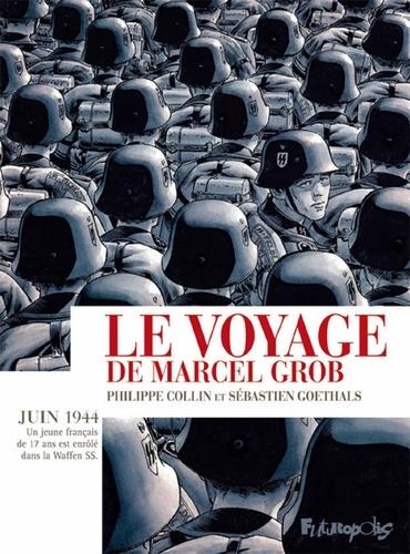 Le voyage de Marcel Grob - Philippe Collin, Sébastien Goethals - 9782754822497 - 16,99 €
