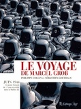 Philippe Collin et Sébastien Goethals - Le voyage de Marcel Grob.
