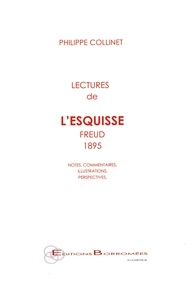 "Philippe Collinet - Lectures de ""L'esquisse"" (Freud, 1895) - Notes, commentaires, illustrations, perspectives."